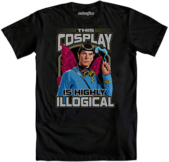 Star Trek SDCC Exclusive T-Shirt: Commander Spock finds that this cosplay is HIGHLY illogical; and you'd be illogical not to pick up this amazing Star Trek tee, which will be limited to 200 units ONLY! Get them while they last! (Booth #1235)