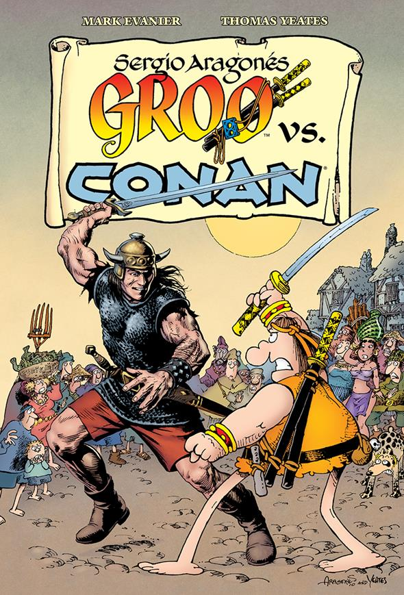 Groo vs. Conan San Diego Comic-Con Exclusive Hardcover Edition $30.00 Limited Edition of 300 5 per person per day